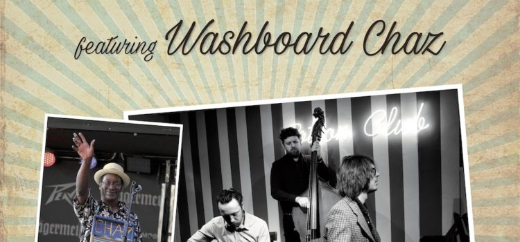 7/12/2016 | PAUL VENTURI & THE JUNKERS FEATURING WASHBOARD CHAZ